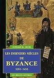 Les Derniers Siecles de Byzance, 1261-1453, Nicol, Donald M., 2251380744