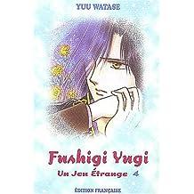 Jeu étrange (un) t.04 fushigi yugi 04