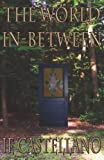 The World In-Between, I. E. Castellano, 1466321776