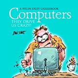 Computers They Drive Us Crazy, Bill Stott, 1846341345