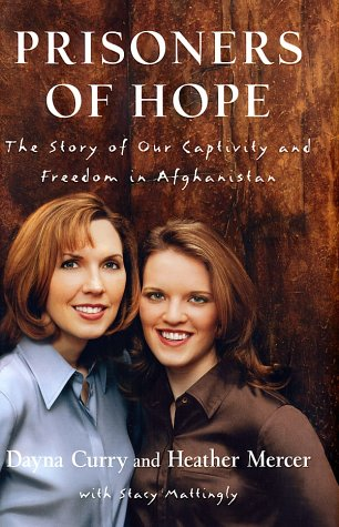 Prisoners of Hope: The Story of Our Captivity and Freedom in Afghanistan pdf epub