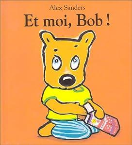 "Afficher ""Et moi, Bob !"""