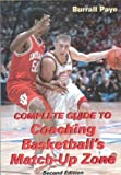 img - for Complete Guide to Coaching Basketball's Match-Up Zone book / textbook / text book