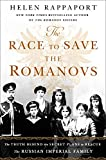 img - for The Race to Save the Romanovs: The Truth Behind the Secret Plans to Rescue the Russian Imperial Family book / textbook / text book