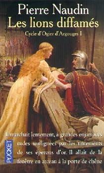 Cycle d'Ogier d'Argouges, tome 1 : Les Lions diffamés par Naudin