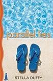Parallel Lies, Stella Duffy, 1932859756