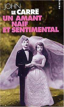 Un amant naïf et sentimental par Le Carré