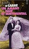 Un amant naïf et sentimental par John Le Carré