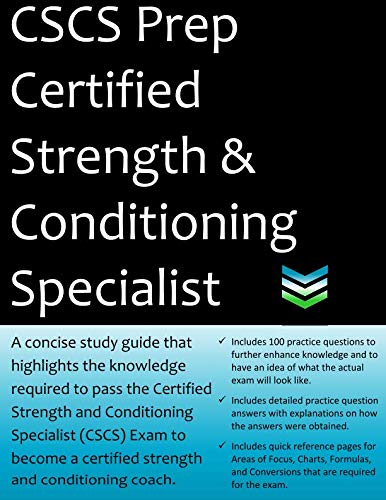 CSCS Prep Certified Strength & Conditioning Specialist: 2019 Edition Study Guide that highlights the knowledge required to pass the CSCS Exam to become a Certified Strength & Conditioning Coach