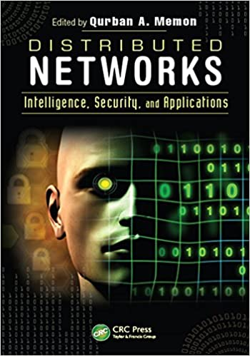 Distributed Networks Intelligence Security And Applications 1st Edition Kindle By Qurban A Memon