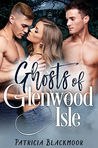 Ghosts of Glenwood Isle by [Blackmoor, Patricia]