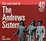 : Very Best of The Andrews Sisters 40 Greatest Hits