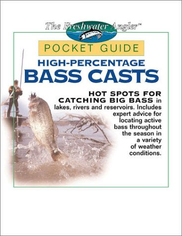 High-Percentage Bass Casts Pocket Guide (The Freshwater - Weatherproof Cast