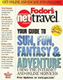 Fodor's Net Travel, Michael Wolff and Netguider Staff, 067977033X