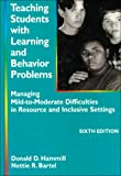 Teaching Students with Learning and Behavior Problems : Managing Mild-to-Moderate Difficulties in Resource and Inclusive Settings, Hammill, Donald D. and Bartel, Nettie R., 0890796106