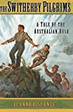The Switherby Pilgrims: A Tale of the Australian Bush (Living History Library)