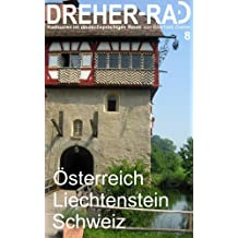"""DREHER-RAD 8 Österreich, Liechtenstein, Schweiz: """"Natur und Kultur mit dem Fahrrad erleben"""" - Radtouren im deutschsprachigen Raum (German Edition)"""