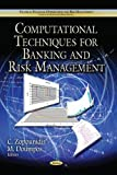 img - for Computational Techniques for Banking and Risk Management (Studies in Financial Optimization and Risk Management) book / textbook / text book