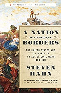Book Cover: A Nation Without Borders: The United States and Its World in an Age of Civil Wars, 1830-1910