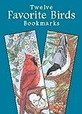 Twelve Favorite Birds Bookmarks (Dover Bookmarks)