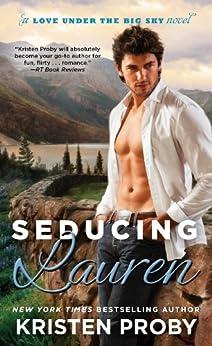 Seducing Lauren (Love Under the Big Sky Book 2) by [Proby, Kristen]