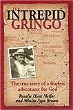 Intrepid Gringo, Rosalie Hunt Mellor, 0816321078