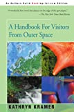 A Handbook for Visitors from Outer Space, Kathryn Kramer, 0595168086