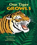 One Tiger Growls, Ginger Wadsworth and James M. Needham, 0881062731