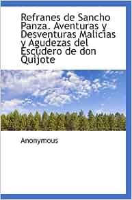 Refranes de Sancho Panza. Aventuras y Desventuras Malicias y Agudezas