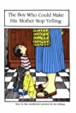 The Boy Who Could Make His Mother Stop Yelling, Ilse Sondheimer, 0943156009