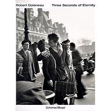 Robert Doisneau: Three Seconds of Eternity