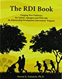 img - for The RDI Book: Forging New Pathways for Autism, Asperger's and PDD with the Relationship Development Intervention Program book / textbook / text book