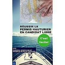 Réussir le permis hauturier en candidat libre, c'est facile! (French Edition)