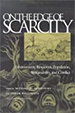 On the Edge of Scarcity: Environment, Resources, Population, Sustainability, and Conflict (Syracuse Studies on Peace and Conflict Resolution)