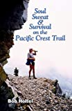 img - for Soul, Sweat and Survival on the Pacific Crest Trail book / textbook / text book