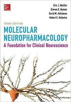 Molecular Neuropharmacology: A Foundation for Clinical Neuroscience, Third Edition