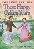 These Happy Golden Years, Laura Ingalls Wilder, 0060264802