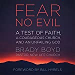 Fear No Evil: A Test of Faith, a Courageous Church, and an Unfailing God | Brady Boyd