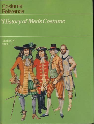 History of Men's Costume (Costume Reference) by Marion Sichel (Costume Reference Marion Sichel)