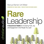 Rare Leadership: 4 Uncommon Habits for Increasing Trust, Joy, and Engagement in the People You Lead | Marcus Warner,Jim Wilder
