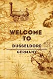 Welcome To Dusseldorf - Germany: Lined Travel Journal, 120 Pages, 6x9, Soft Cover, Matte Finish, Funny Travel Notebook, perfect gift for your Trip to Dusseldorf
