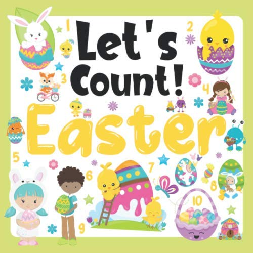 Let's Count Easter: Fun Easter Holiday Counting Book For Preschoolers And Toddlers Ages 2-5