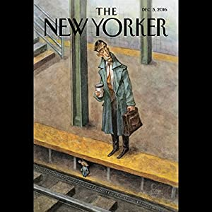 The New Yorker, December 5th 2016 (Margaret Talbot, Calvin Tomkins, James Wood) Periodical