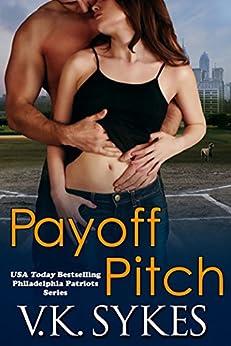 Payoff Pitch (Philadelphia Patriots Book 5) by [Sykes, V.K.]