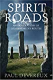 Fairy Paths & Spirit Roads: Exploring Otherworldly Routes in the Old and New Worlds