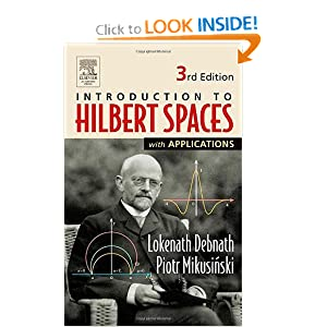 Introduction to Hilbert Spaces with Applications Lokenath Debnath, Piotr Mikusinski