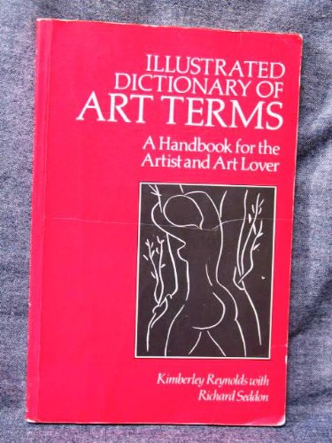 Illustrated Dictionary of Art Terms: A Handbook for the Artist and Art Lover