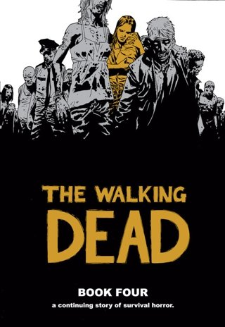 (Walking Dead Book 4 Limited Edition Signed Hardcover (Limited to 300 copies))