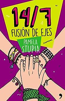 14/7. Fusión de ejes (Spanish Edition) de [Stupia, Pamela]