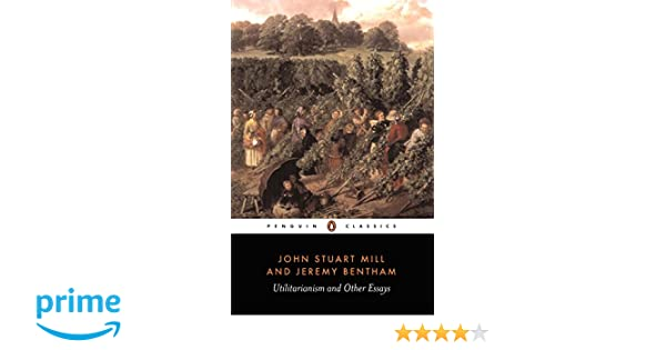 utilitarianism and other essays john stuart mill jeremy bentham  utilitarianism and other essays john stuart mill jeremy bentham alan ryan 9780140432725 com books